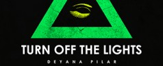 Deyana Pilar – Turn Off The Lights